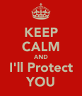 keep-calm-and-i-ll-protect-you
